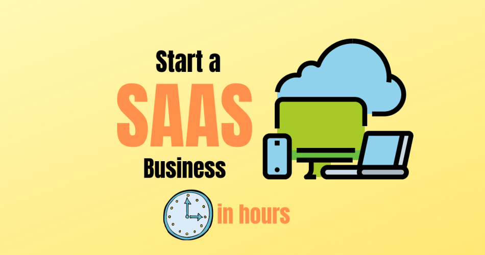 start a SAAS business in hours banner
